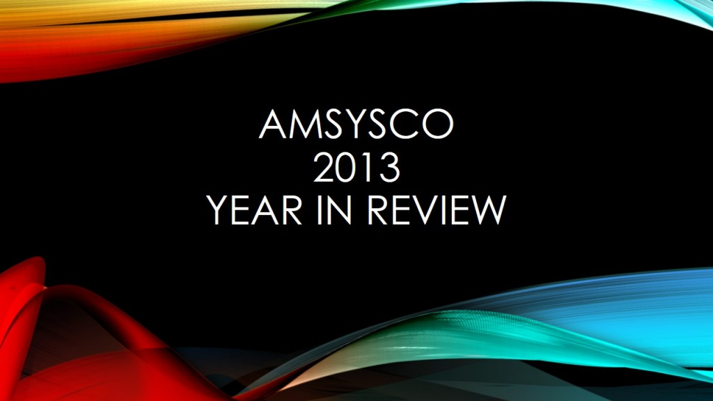 AMSYSCO 2013 Year in Review